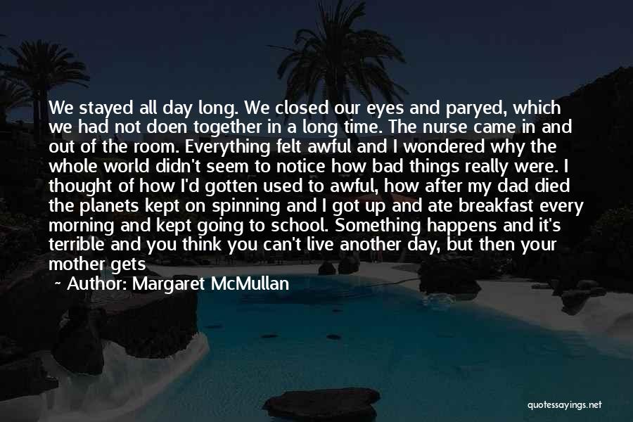 The Day You Came Into My Life Quotes By Margaret McMullan