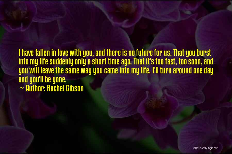 The Day You Came Into My Life Quotes By Rachel Gibson