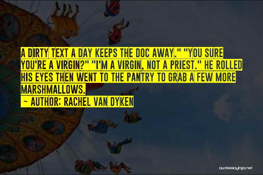 The Day You Went Away Quotes By Rachel Van Dyken