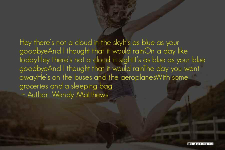 The Day You Went Away Quotes By Wendy Matthews