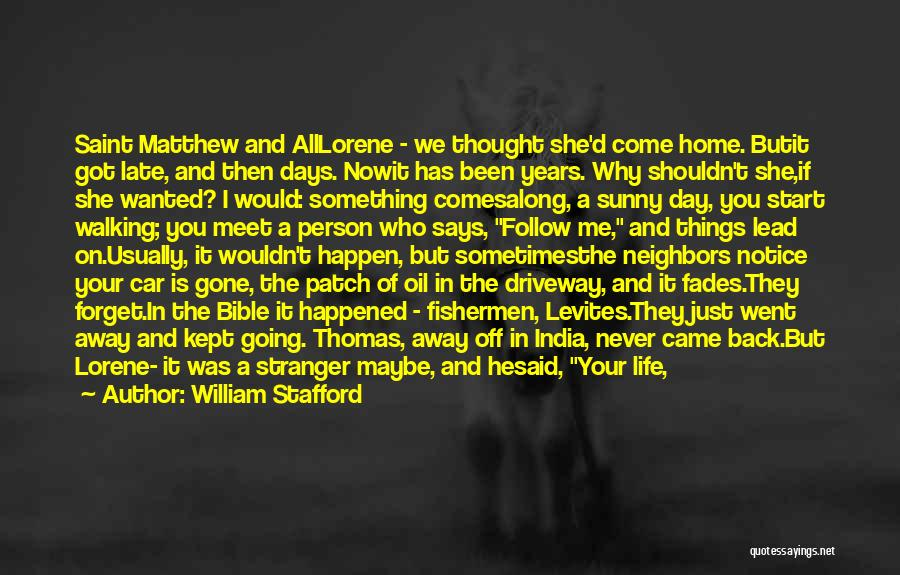 The Day You Went Away Quotes By William Stafford