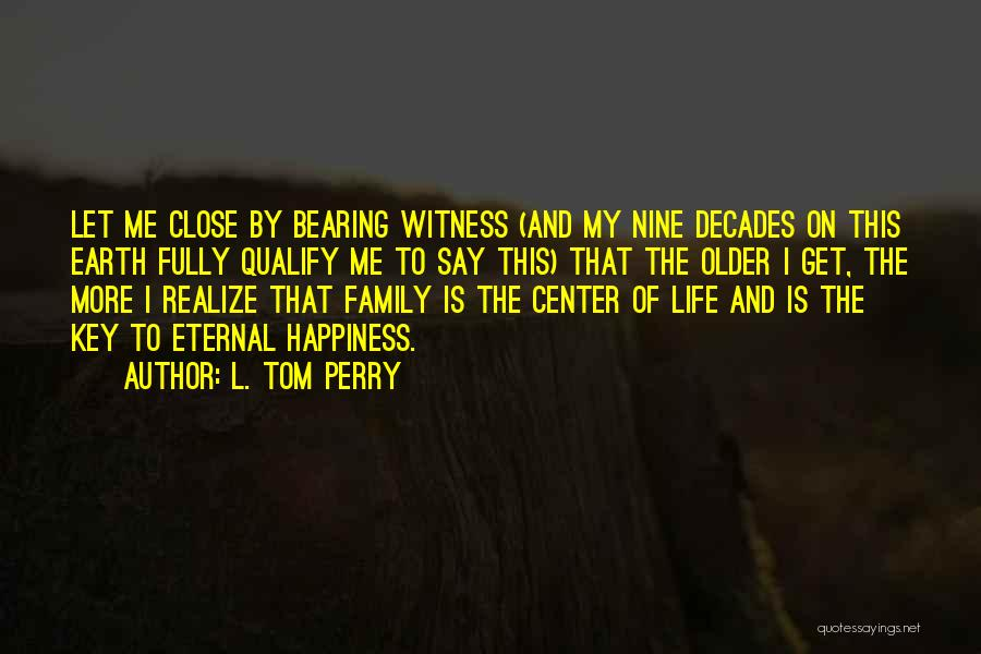 The Decades Of Life Quotes By L. Tom Perry