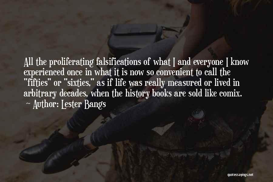 The Decades Of Life Quotes By Lester Bangs