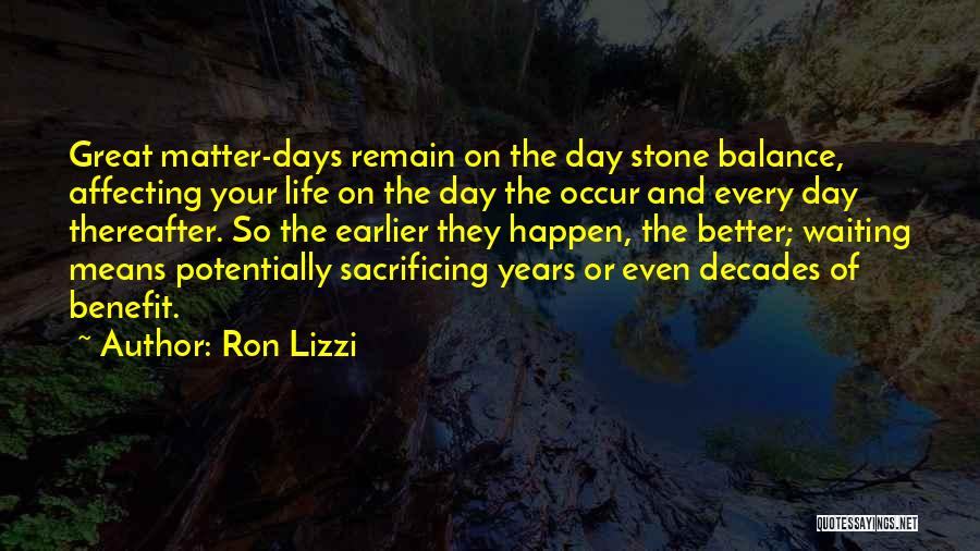 The Decades Of Life Quotes By Ron Lizzi