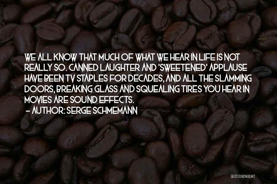 The Decades Of Life Quotes By Serge Schmemann