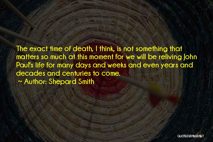 The Decades Of Life Quotes By Shepard Smith