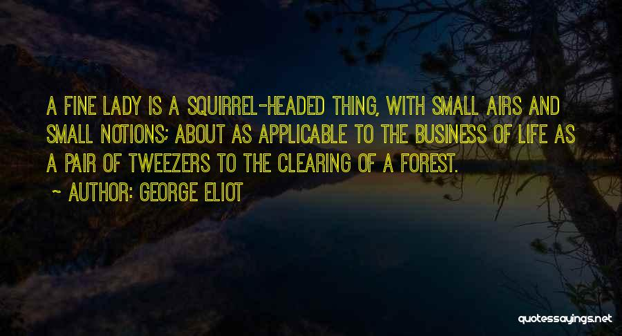 The Delicacy Of Life Quotes By George Eliot