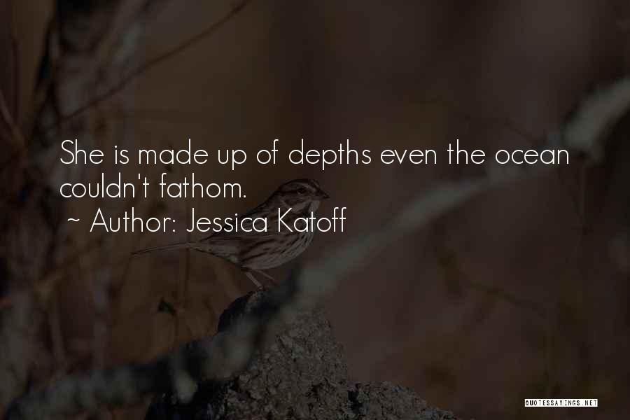 The Depth Of The Ocean Quotes By Jessica Katoff