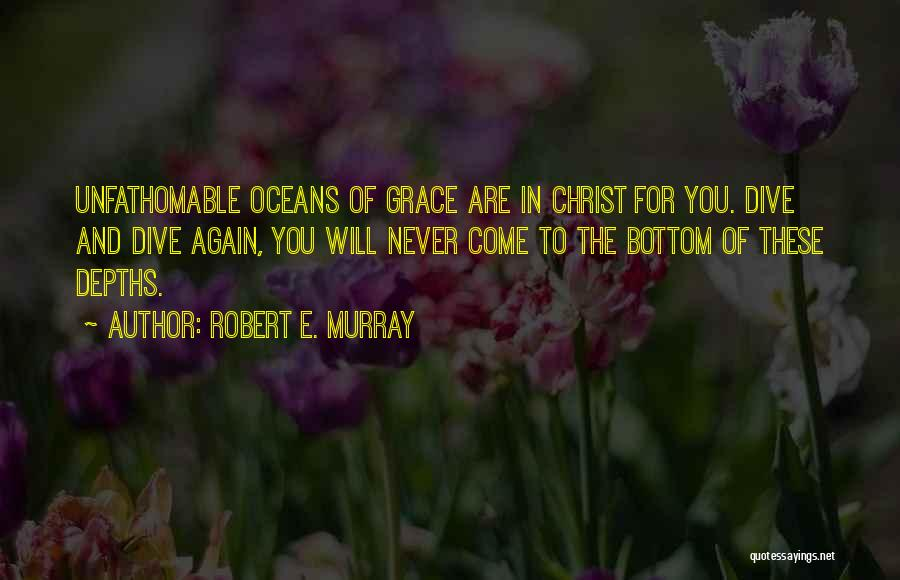 The Depth Of The Ocean Quotes By Robert E. Murray