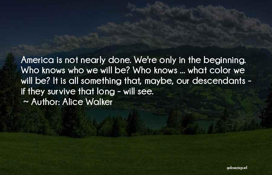 The Descendants Quotes By Alice Walker