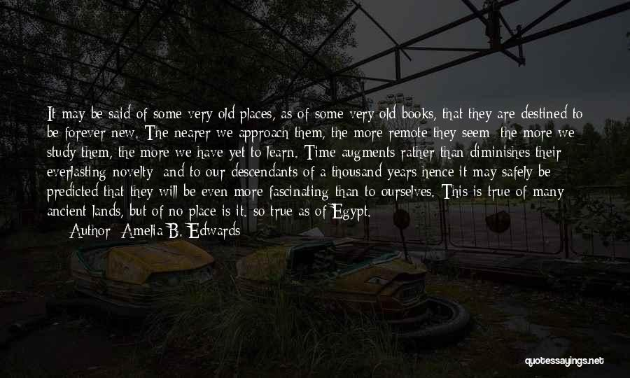 The Descendants Quotes By Amelia B. Edwards