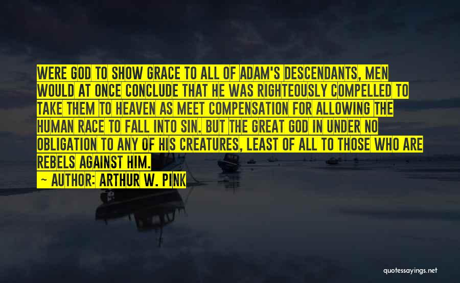 The Descendants Quotes By Arthur W. Pink