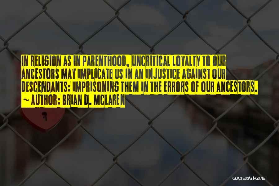 The Descendants Quotes By Brian D. McLaren