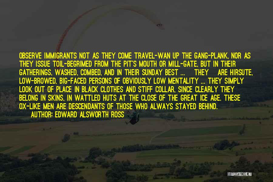 The Descendants Quotes By Edward Alsworth Ross
