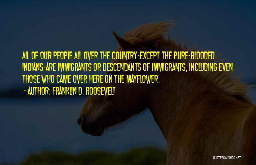 The Descendants Quotes By Franklin D. Roosevelt