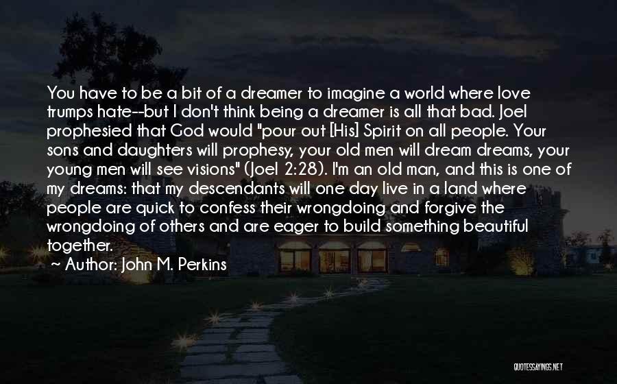 The Descendants Quotes By John M. Perkins