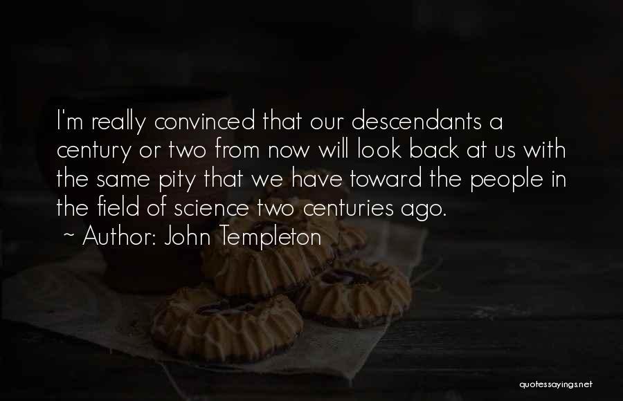 The Descendants Quotes By John Templeton