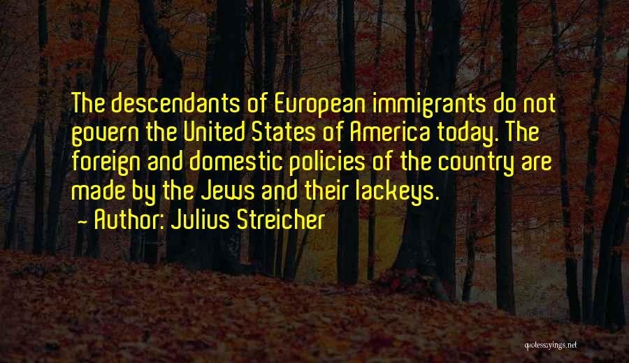 The Descendants Quotes By Julius Streicher