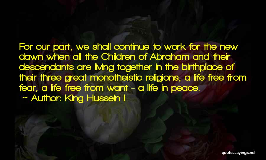 The Descendants Quotes By King Hussein I