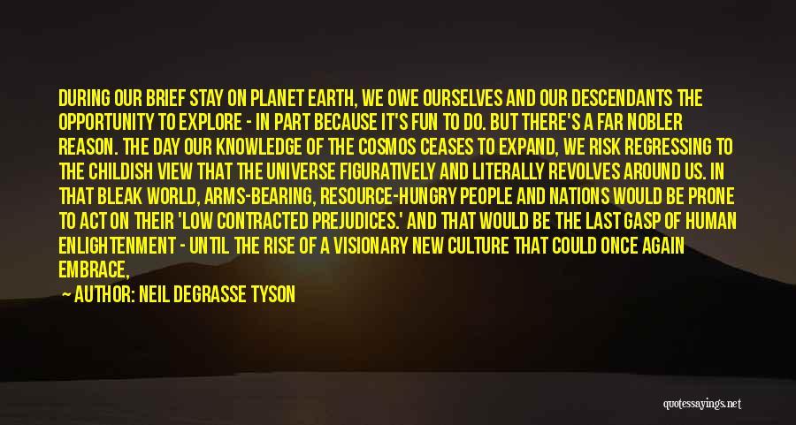 The Descendants Quotes By Neil DeGrasse Tyson