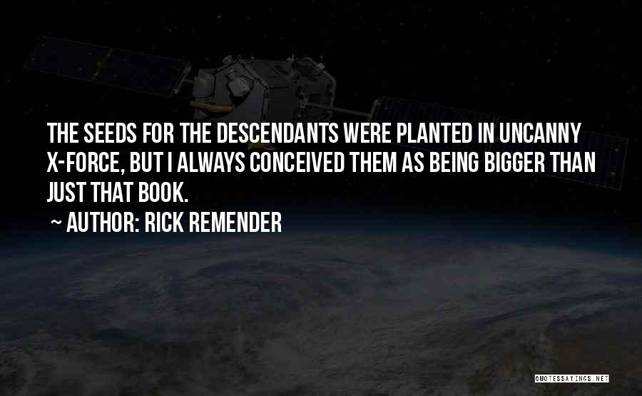 The Descendants Quotes By Rick Remender