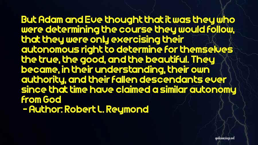 The Descendants Quotes By Robert L. Reymond