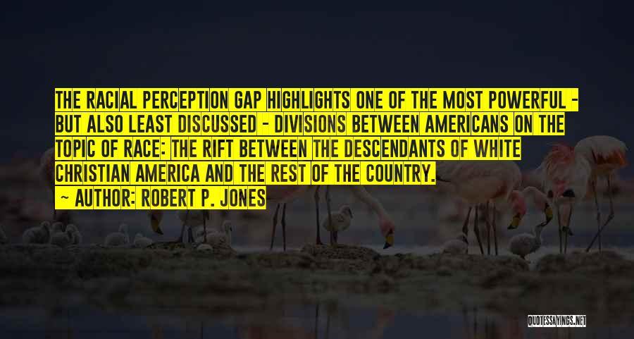 The Descendants Quotes By Robert P. Jones
