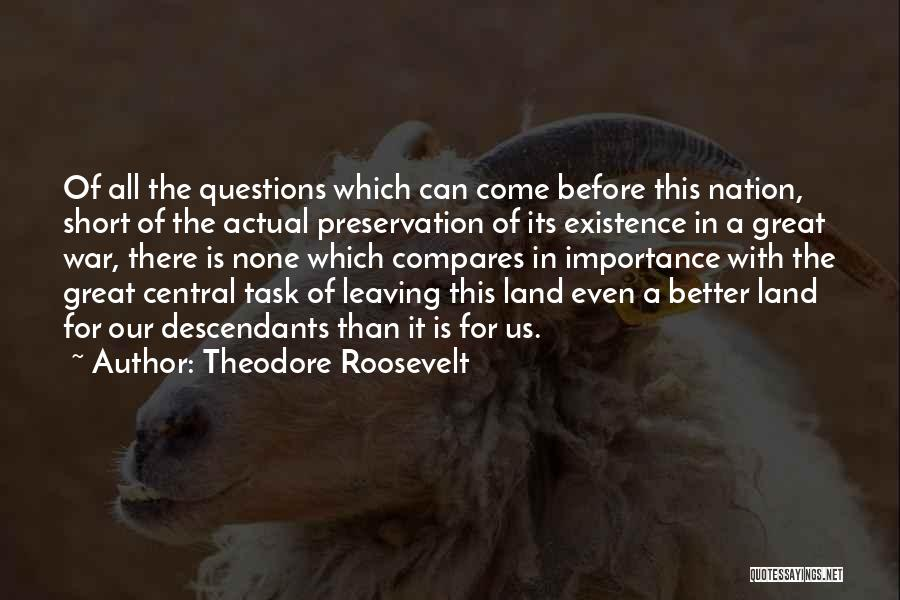 The Descendants Quotes By Theodore Roosevelt