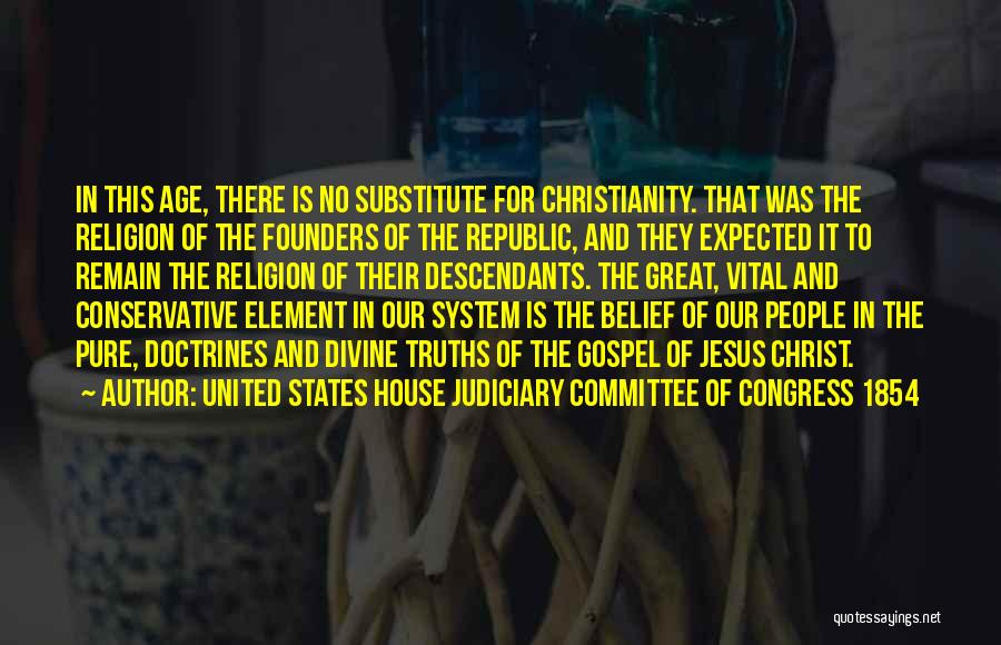 The Descendants Quotes By United States House Judiciary Committee Of Congress 1854
