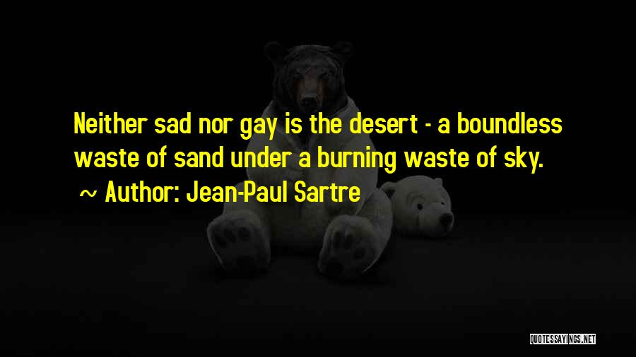 The Desert Sky Quotes By Jean-Paul Sartre