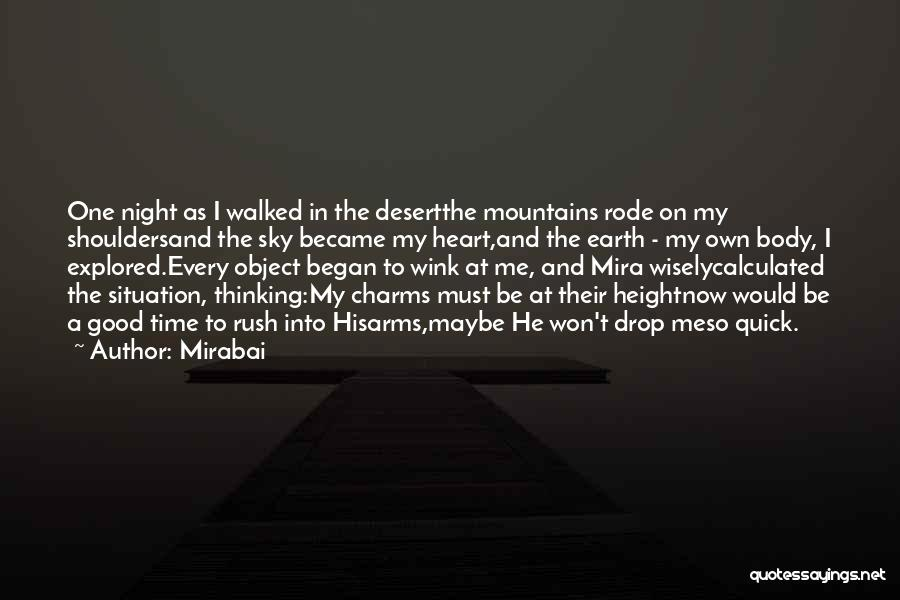 The Desert Sky Quotes By Mirabai