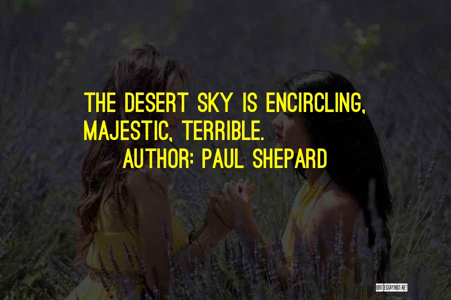 The Desert Sky Quotes By Paul Shepard