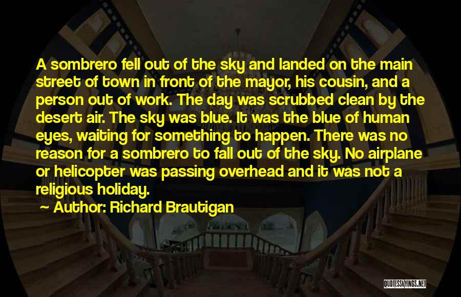 The Desert Sky Quotes By Richard Brautigan