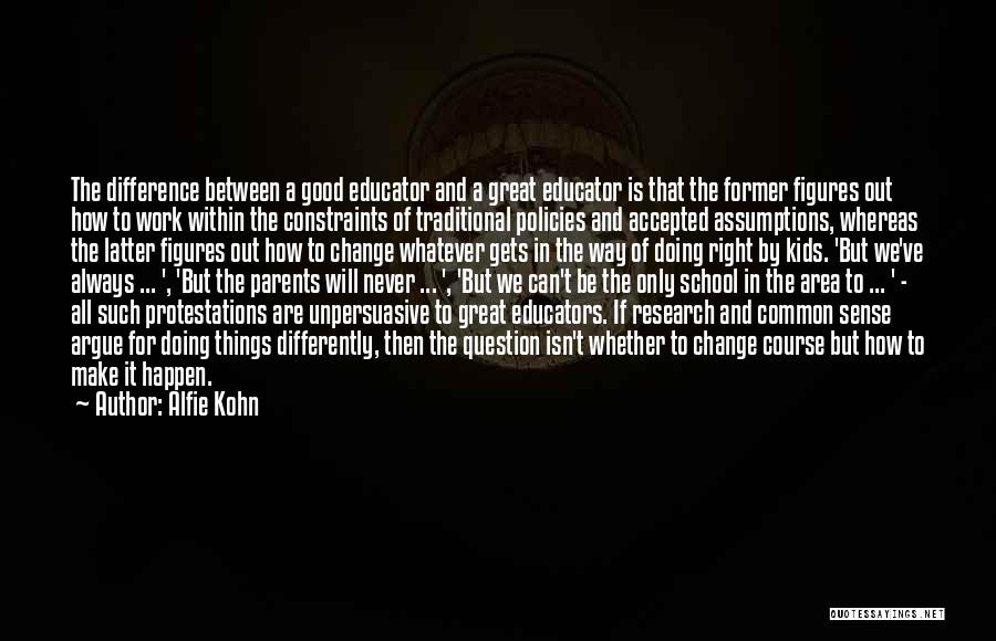 The Difference Between Good And Great Quotes By Alfie Kohn