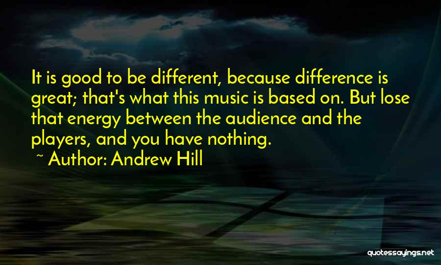 The Difference Between Good And Great Quotes By Andrew Hill
