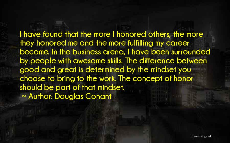 The Difference Between Good And Great Quotes By Douglas Conant