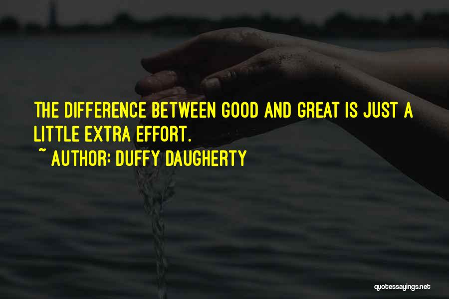 The Difference Between Good And Great Quotes By Duffy Daugherty