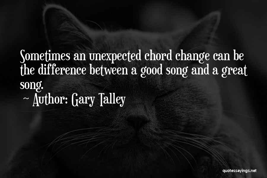 The Difference Between Good And Great Quotes By Gary Talley