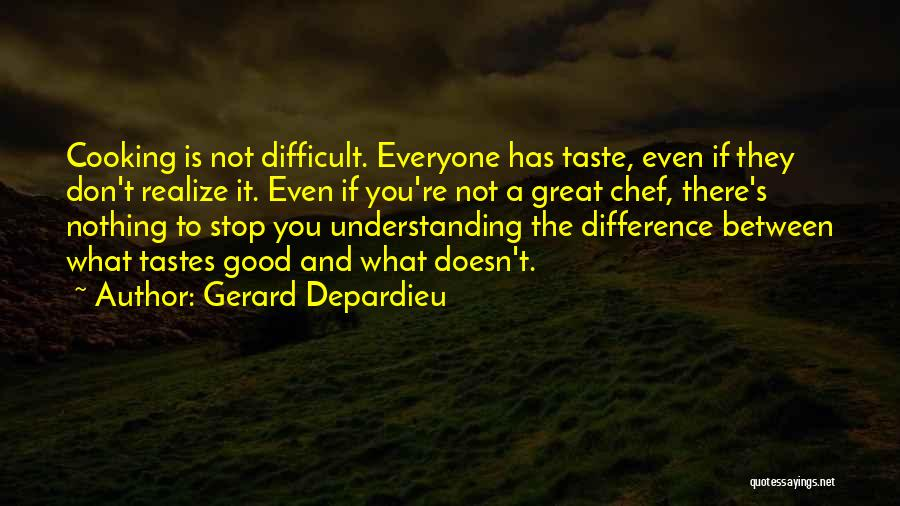 The Difference Between Good And Great Quotes By Gerard Depardieu