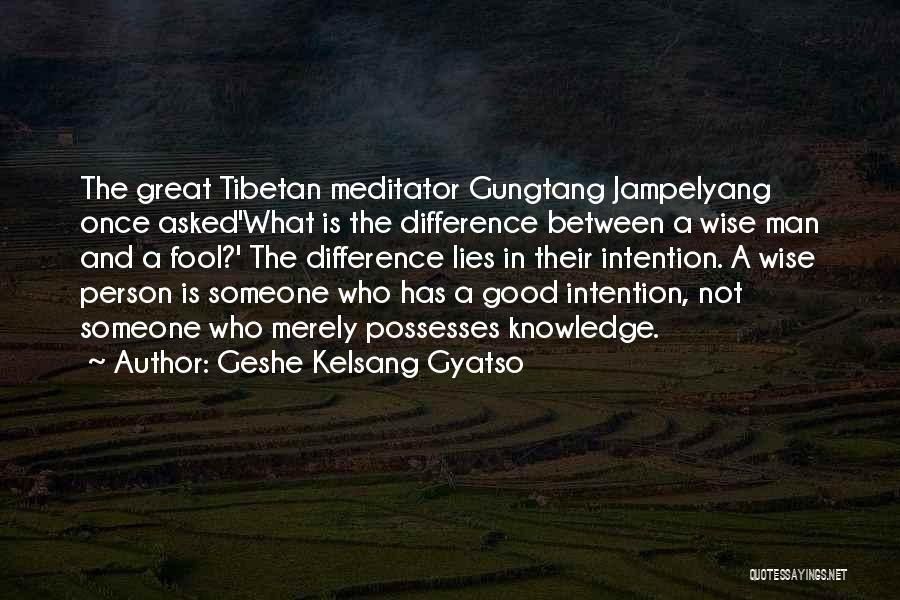 The Difference Between Good And Great Quotes By Geshe Kelsang Gyatso