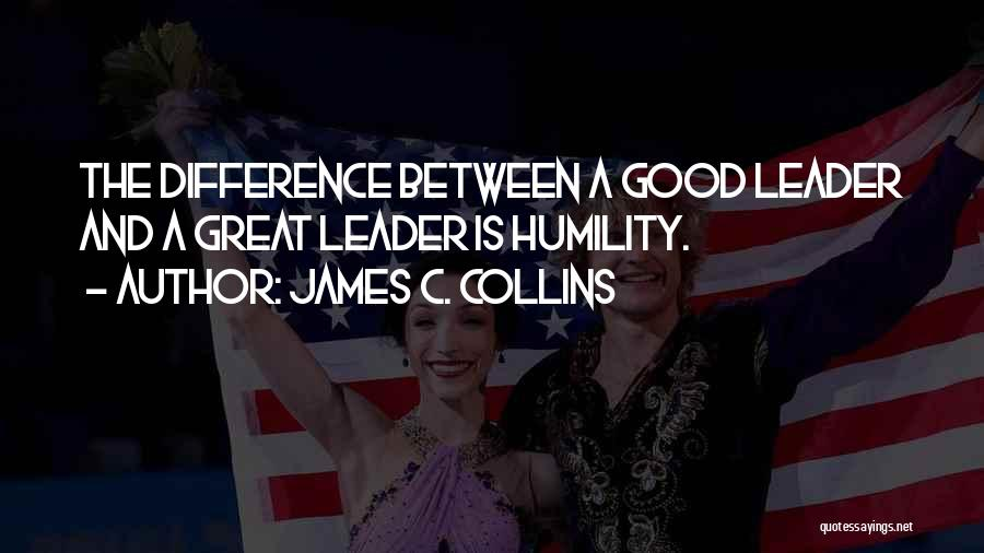The Difference Between Good And Great Quotes By James C. Collins