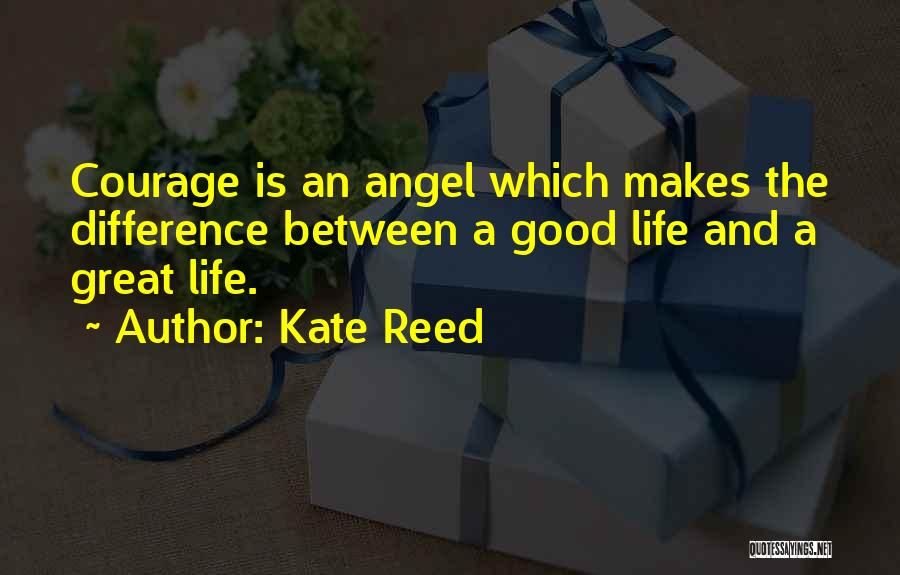 The Difference Between Good And Great Quotes By Kate Reed