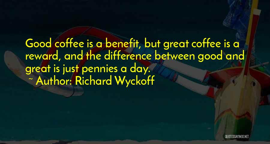 The Difference Between Good And Great Quotes By Richard Wyckoff