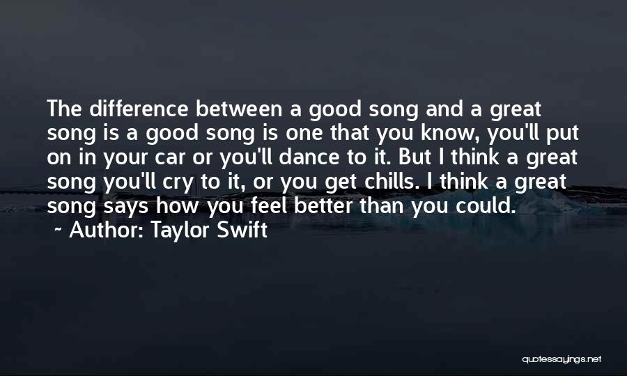 The Difference Between Good And Great Quotes By Taylor Swift