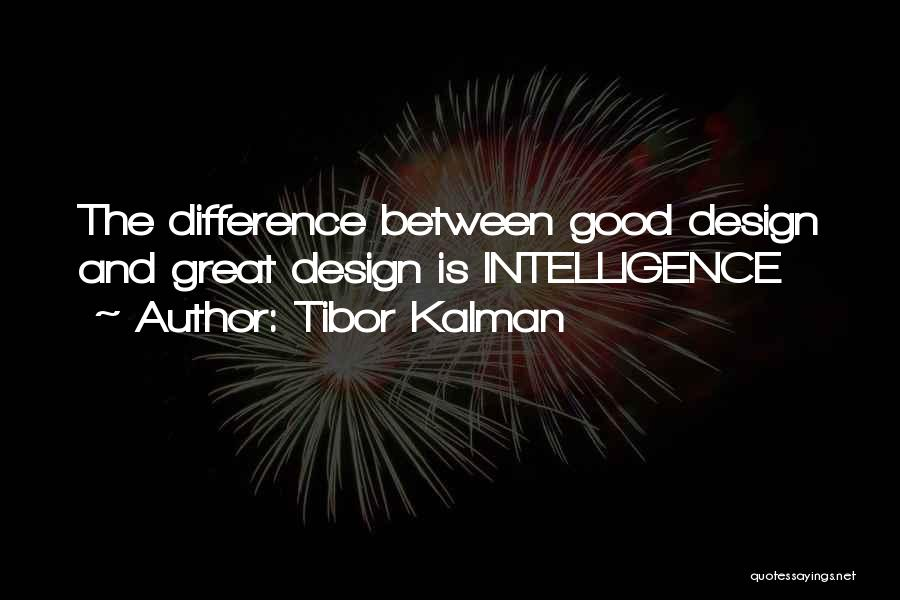 The Difference Between Good And Great Quotes By Tibor Kalman