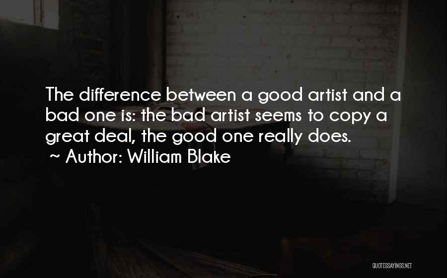 The Difference Between Good And Great Quotes By William Blake
