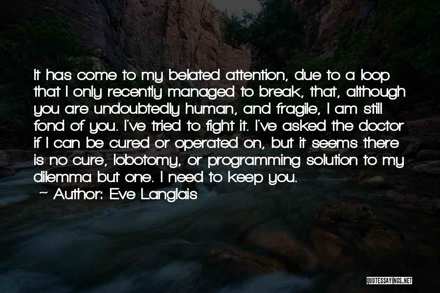 The Doctor Dilemma Quotes By Eve Langlais
