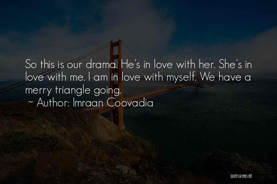 The Drama Triangle Quotes By Imraan Coovadia