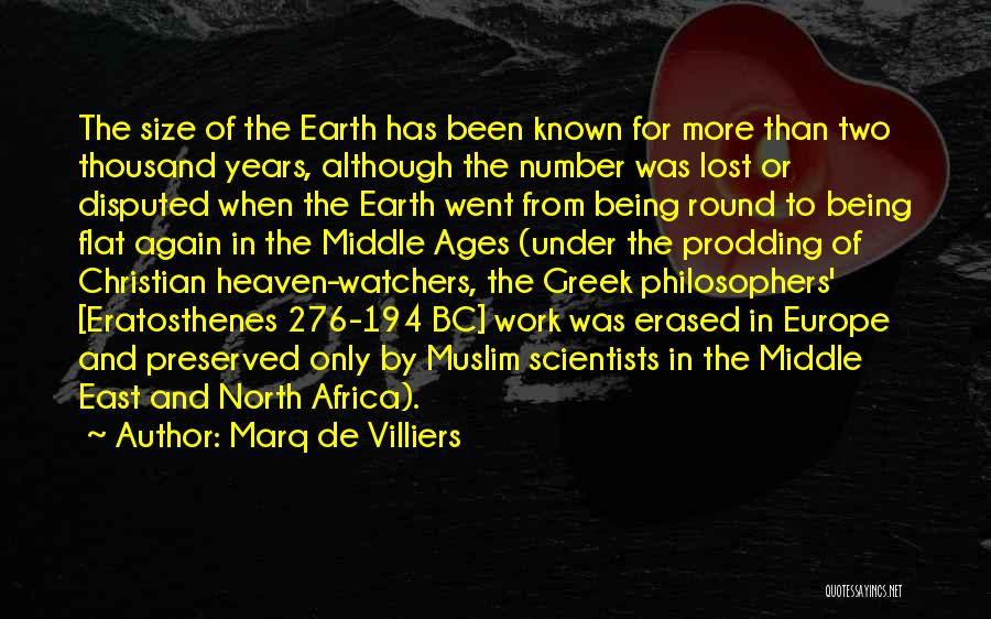 The Earth Being Flat Quotes By Marq De Villiers