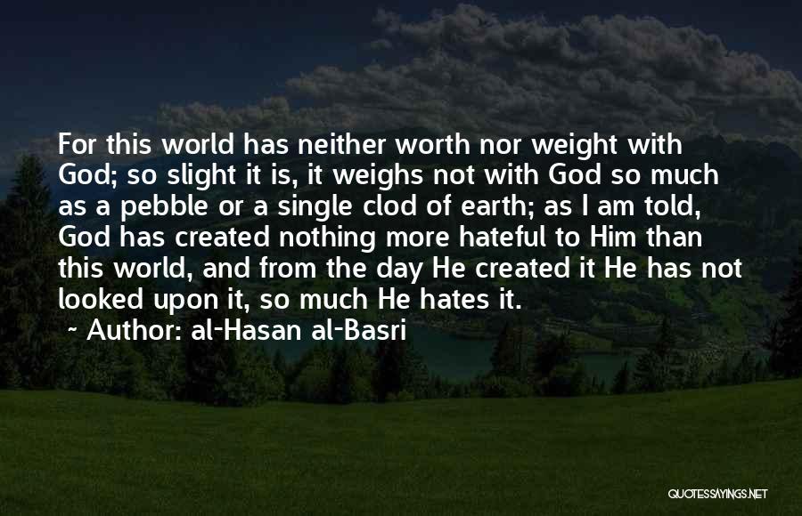 The Earth Day Quotes By Al-Hasan Al-Basri